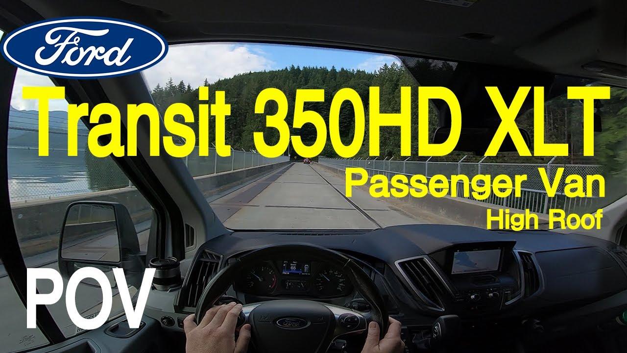 FORD Transit 350HD XLT Passenger Van High Roof - Ford's Biggest Van _ West Coast of Canada