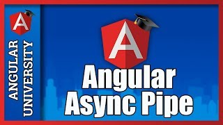 💥 Angular Async Pipe - Learn the Main Advantages