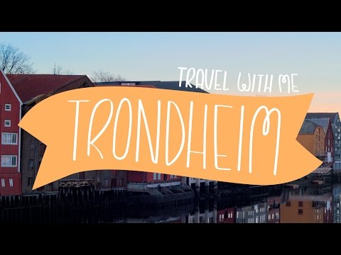 Travel With Me ~ Trondheim