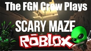 The FGN Crew Plays: Roblox - SCARY Maze (PC)