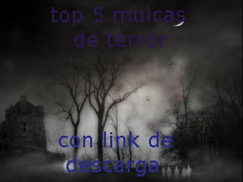 top 5 musicas de terror, con link de descarga