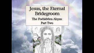 AUDIO BOOK AVAILABLE (Jesus, the Eternal Bridegroom) - Gail reads Satan scene