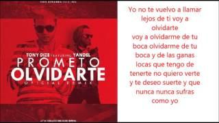Prometo Olvidarte Remix Tony Dize Ft Yandel Con Letra