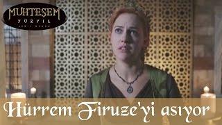 Hürrem, Firuze'yi Asıyor - Muhteşem Yüzyıl 71.Bölüm