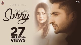 Gambar cover Full Song : Keh Gayi Sorry | Jassie Gill | Shehnaaz Gill | Avvy |Nirmaan | New Punjabi Song 2021