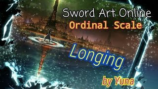 Cover images 【高音質】longing - Yuna《Sword Art Online -Ordinal Scale-》