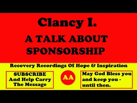 AA Speaker Clancy I. His Talk About Sponsorship In Alcoholics Anonymous
