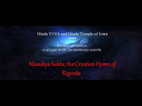 Lecture on Näsadiya Sukta: The Creation Hymn of Rigveda