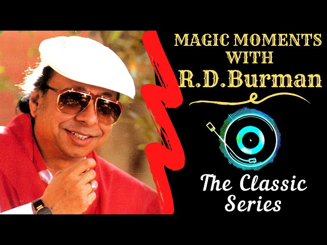 The Classic Series || Magic Moments With R.D.Burman || Bengali Hits Of R.D.Burman