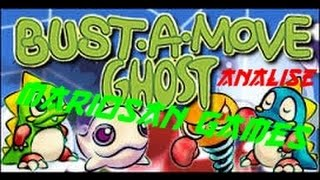 Bust a move ghost analise e comparações