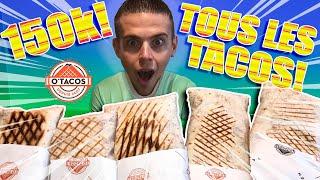 JE MANGE TOUS LES TACOS de O'TACOS !! Vidéo 150K Abonnés !
