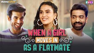 When A Girl Moves In As A Flatmate | Ft. Anushka Sharma, Abhishek Kapoor & Siddharth Bodke | RVCJ
