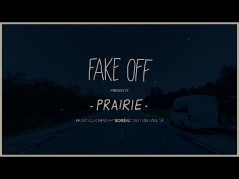 "FAKE OFF - ""Prairie"" (NEW SONG 2016 / lyrics below) summer tour video"