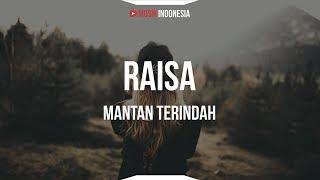 Raisa - Mantan Terindah (Lyrics)