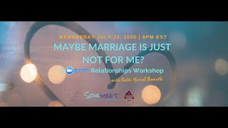 Maybe Marriage is not for me? | A Relationships Workshop with Rabbi Yisroel Bernath