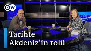 Akdeniz'in geçmişi bugünü nasıl etkiliyor? Konuk - Emrah Safa Gürkan - DW Türkçe