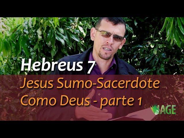 79 - Hebreus 7 (parte 1) - Jesus Sumo-Sacerdote Como Deus