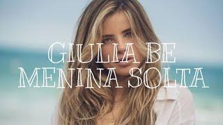 Baixar Giulia Be - Menina Solta ( LETRA OFICIAL)