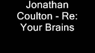 Jonathan Coulton - Re Your Brains (with lyrics)
