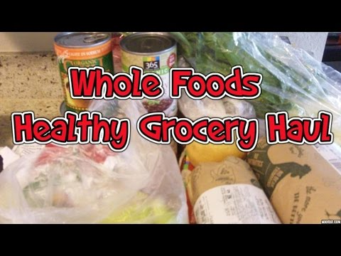 Whole Foods Healthy Grocery Haul (Summer 2015)