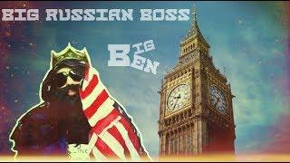 Big Russian Boss – Биг Бен клип