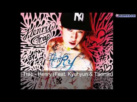 01. Trap - HENRY 헨리 (Feat. KYUHYUN & TAEMIN) [ AUDIO ]