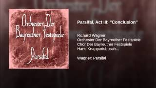 "Parsifal, Act III: ""Conclusion"""