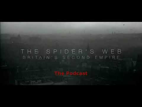 The Spider's Web - Britain's Second Empire - Documentary Podcast