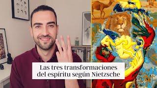 Las tres transformaciones del espíritu según Nietzsche: camello, león y niño | Así habló Zaratustra