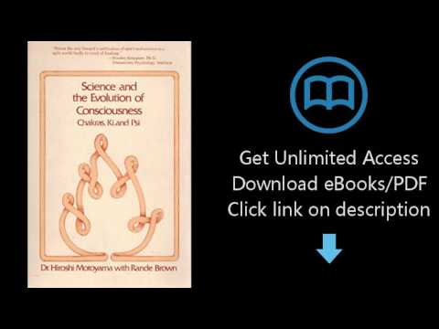 Download Science and the Evolution of Consciousness: Chakras, Ki, and Psi PDF