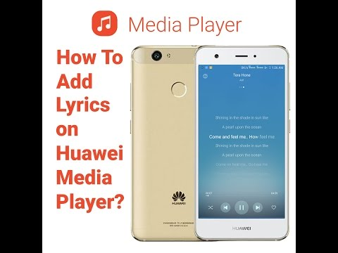 How to Add Lyrics To Huawei Media Player