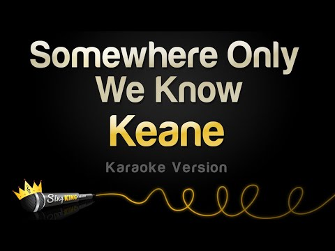 keane---somewhere-only-we-know-(karaoke-version)