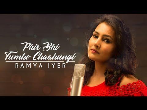 Half Girlfriend | Phir Bhi Tumko Chaahungi | Arijit Singh | Ramya Iyer | Female Cover