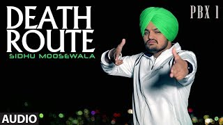Death Route Full Audio | PBX 1 | Sidhu Moose Wala | Intense | Latest Punjabi Songs 2018