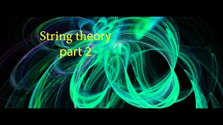 String theory (rare documentary) part 2