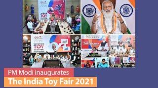 Prime Minister Narendra Modi inaugurates The India Toy Fair 2021 | PMO