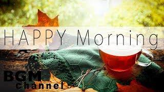 Happy Morning Music - Jazz, Bossa Nova, Latin Music - Relaxing Cafe Music