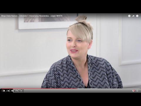 Moje Dwie Natury - Odcinek 1: Katarzyna Nosowska - część WHITE