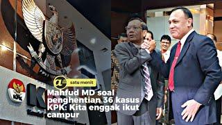 KPK setop 36 penyelidikan kasus, Mahfud: Bukan urusan saya