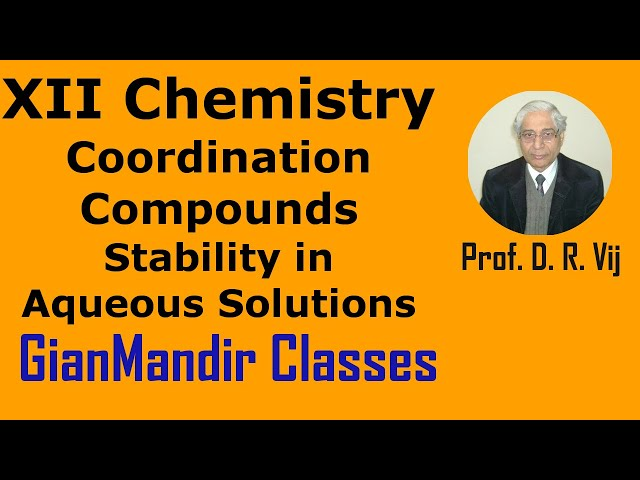XII Chemistry | Coordination Compounds | Stability in Aqueous Solutions by Gourav Sir