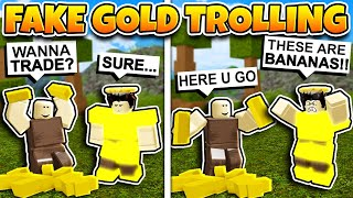 *FAKE* GOLD TROLLING! THEY GOT MAD! (ROBLOX BOOGA BOOGA)