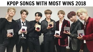 KPOP SONGS WITH MOST WINS | Music Shows 2018