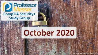 Professor Messer's SY0-501 Security+ Study Group - October 2020