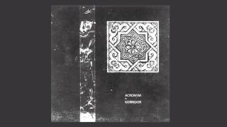Acronym w/ Korridor | Untitled A [Self Released 2015]