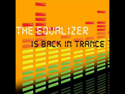 The Equalizer - Back In Trance (featuring dave) OFFICIAL HQ MUSIC VIDEO