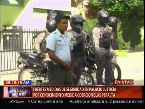 Fuertes medidas de seguridad en Palacio de Justicia por conocimiento medida coerción Blas Peralta