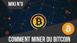 """[FR] Comment miner des """"Bitcoins""""  ?  [ Niveau débutant] [WIki 0] [Minage]"""