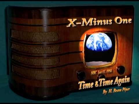X Minus One Time & Time Again  H Beam Piper Stereo Oldtime Radio SciFi