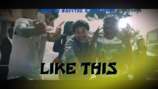 Lil Yee X Lil Pete X Mozzy Type Beat ( Like This ) Prod Wavy Tre X BeatsByHT