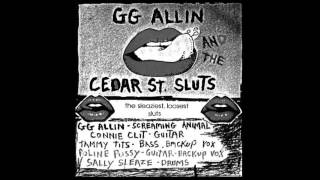 GG Allin - The Sleaziest, Loosest Sluts